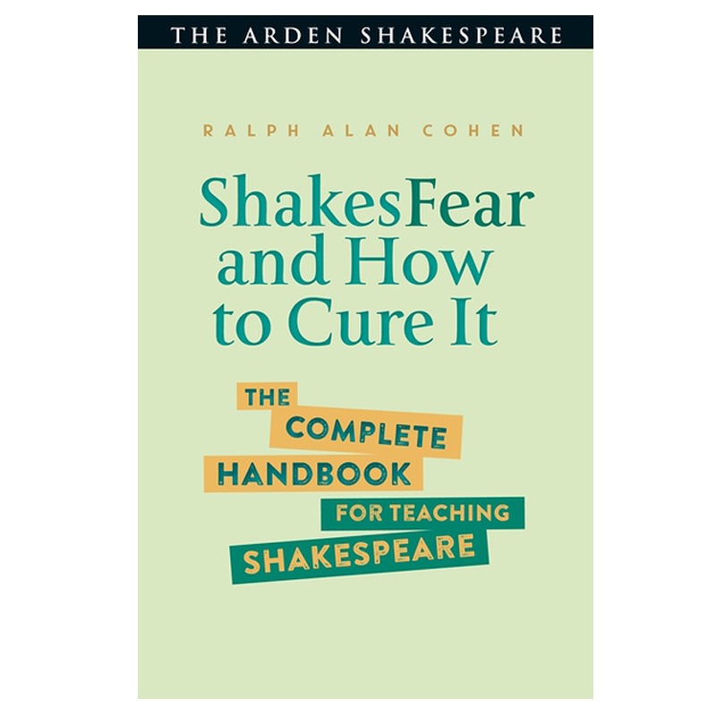 shakesfear and how to cure it ralph alan cohen arden publishing